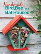 Handmade Bird, Bee & Bat House - Cico Books
