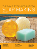 The Complete Photo Guide To Soap Making - Creative Publishing International