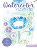 Just Add Watercolor Flowers - Design Originals