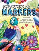 Let's Get Creative With Markers - Design Originals