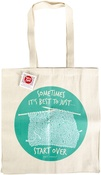"Sometimes It's Better To Just Start Over - K1C2 Knit Happy Tote 14""X15""X4"""