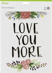 "Love You More-Large - Cricut Iron On Designs 8.5""X12"""
