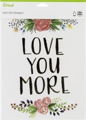 """Love You More-Large - Cricut Iron On Designs 8.5""""X12"""""""