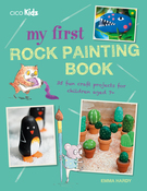 My First Rock Painting Book - Cico Books