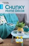 Chunky Home Decor - Leisure Arts