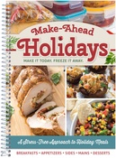 Make It Today, Freeze It Away - Make-Ahead Holidays Cookbook