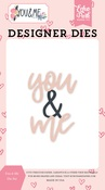 You & Me Word Die Set - You & Me - Echo Park - PRE ORDER