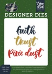 Faith, Trust, Pixie Dust Die Set - Lost In Neverland - Echo Park