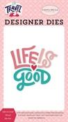 Life is Good Word Die Set - Carta Bella
