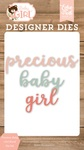 Precious Baby Girl Word Die Set - Echo Park