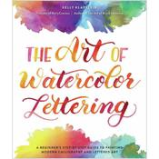 The Art Of Watercolor Lettering Book - Kelly Creates