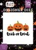 Trick or Treat Pumpkins Die Set - I Love Halloween - Echo Park