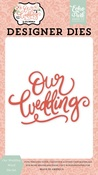 Our Wedding Word Die Set - Echo Park