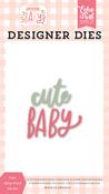 Cute Baby Word Die Set - Welcome Baby Girl - Echo Park