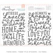 These Days Foam Title Stickers - Cocoa Vanilla Studio