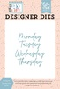 Monday to Thursday Word Die Set - Day In The Life - Echo Park