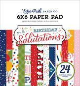 Birthday Salutations 6x6 Paper Pad - Echo Park - PRE ORDER - PRE ORDER